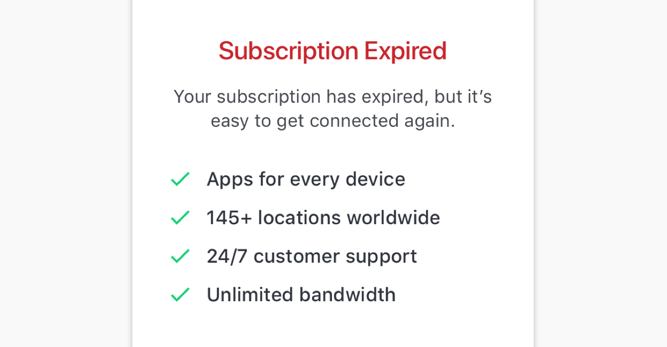 "The ExpressVPN app screen reads ""Subscription Expired"" after your subscription has expired."