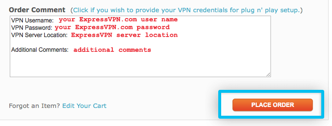 fill in your ExpressVPN details in the Order Comment
